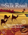 The Silk Road: Explore the World's Most Famous Trade Route with 20 Projects