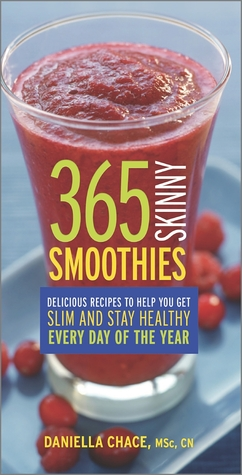 365 Skinny Smoothies by Daniella Chace
