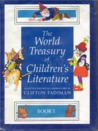 The World Treasury of Children's Literature: Book 1