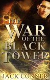 The War of the Black Tower: Part Two of a Dark Epic Fantasy Trilogy (The Song of the Broken World: An Epic Battle Fantasy Trilogy)