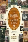 The Hare with Amber Eyes: A Hidden Inheritance 1st [Paperback]