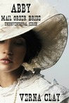 Abby: Mail Order Bride (Unconventional, #1)