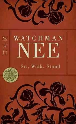 Sit Walk Stand by Watchman Nee
