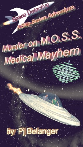 Murder on Moss - Medical Mayhem by Pj Belanger