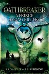 A Prince Among Killers (Oathbreaker, #2)