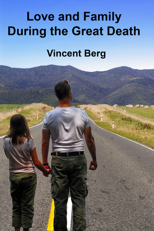 Love and Family During the Great Death by Vincent Berg