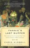 Fannie's Last Supper: Re-creating One Amazing Meal from Fannie Farmer's 1896 Cookbook