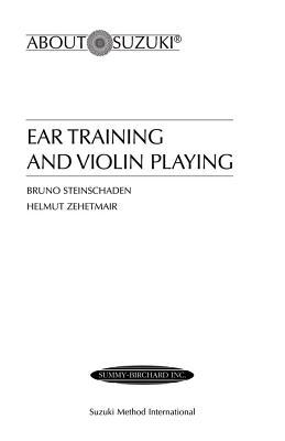Ear Training and Violin Playing: A Suzuki Method Symposium (About Suzuki)
