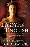 Lady of the English by Elizabeth Chadwick