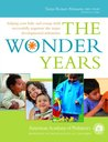 The Wonder Years: Helping Your Baby and Young Child Successfully Negotiate The Major Developmental Milestones