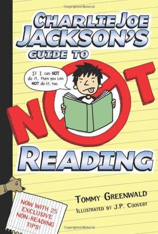Charlie Joe Jackson's Guide to Not Reading (Charlie Joe Jackson, #1)