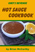 Chef's Revenge Hot Sauce Cookbook by Brian McCarthy