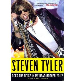 Does the Noise in My Head Bother You? by Steven Tyler