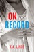 On the Record (Record, #2)