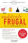 Suddenly Frugal: How to Live Happier & Healthier for Less