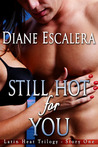 Still Hot for You (Latin Heat Trilogy #1)