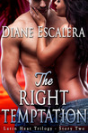The Right Temptation (Latin Heat Trilogy #2)