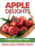 Apple Delights Cookbook (Cookbook Delights Series)