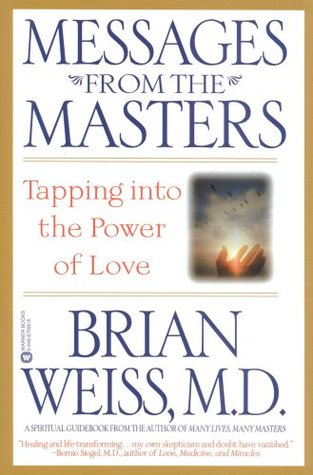 Messages from the Masters by Brian L. Weiss