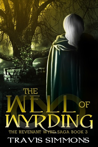 The Well of Wyrding by Travis Simmons