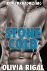 Stone Cold: An Iron Tornadoes MC Romance