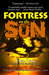 Fortress on the Sun by Paul  Cook
