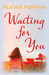 Waiting for You by Heather Huffman