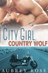 City Girl, Country Wolf: A Paranormal Shifter Biker Romance