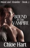 Bound by the Vampire (Blood and Absinthe, #2)