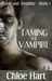 Taming the Vampire (Blood and Absinthe, #1)