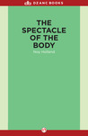The Spectacle of the Body: Stories