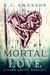 Mortal Love: Afte...