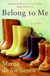 Belong to Me by Marisa de los Santos