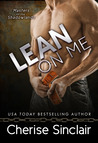 Lean on Me by Cherise Sinclair