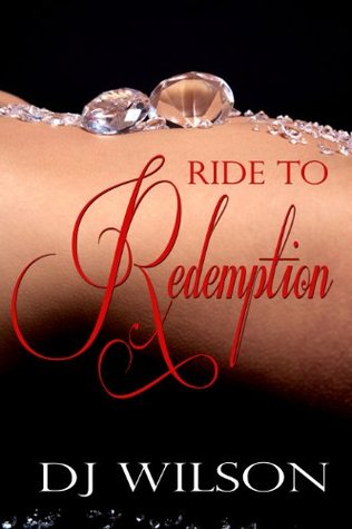 Ride to Redemption by D.J.  Wilson