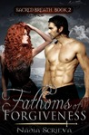 Fathoms of Forgiveness (Sacred Breath, #2)