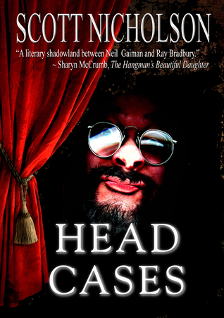 Head Cases by Scott Nicholson