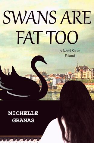 Swans Are Fat Too by Michelle Granas