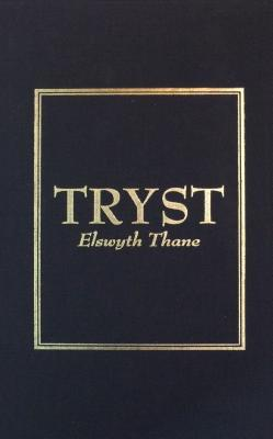 Tryst by Elswyth Thane