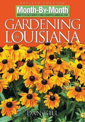 Month-By-Month Gardening in Louisiana by Dan Gill
