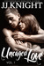 Uncaged Love by J.J.  Knight