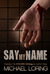 Say My Name by Michael Loring