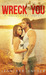 Wreck You (A Coldcreek Novel, #3)