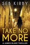Take No More (James Blake, #1)