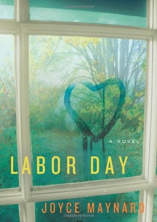 Labor Day by Joyce Maynard
