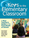 Keys to the Elementary Classroom: A New Teacher�s Guide to the First Month of School