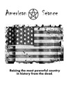 American Séance: Raising the Most Powerful Country in History from the Dead.