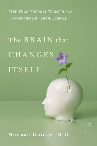 The Brain That Changes Itself by Norman Doidge