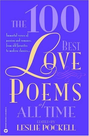 The 100 Best Love Poems of All Time by Leslie Pockell
