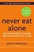 Never Eat Alone, Expanded and Updated by Keith Ferrazzi